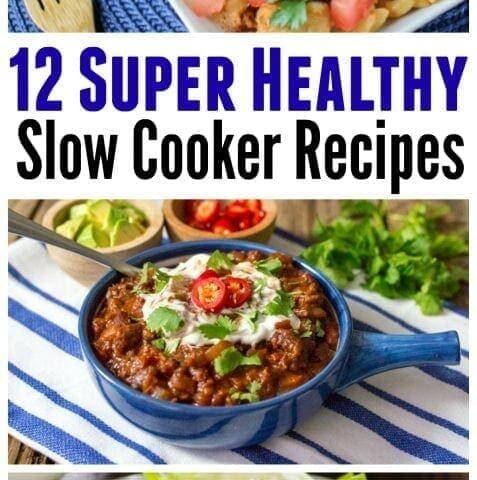 12 Super Healthy Slow Cooker Recipes